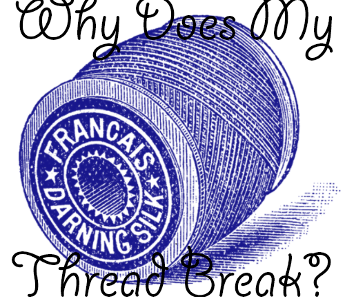 why-does-my-thread-break